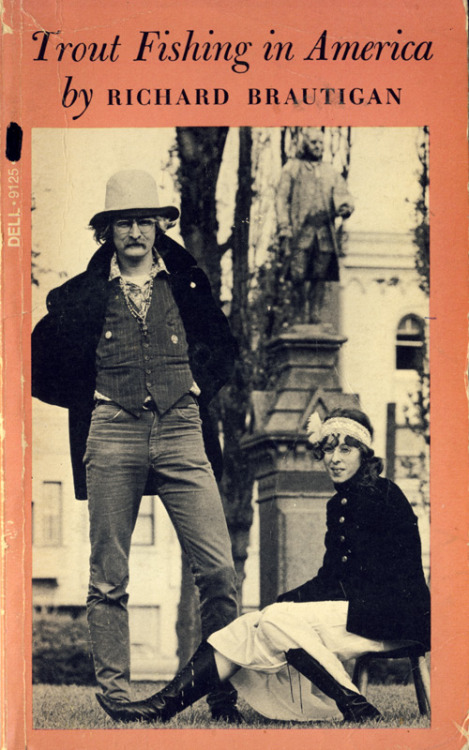 "My no. 1 Brautigan fave… ""I have always wanted to write a book that ended with the word 'mayonnaise."" ― Richard Brautigan (and he did, sort of…)"