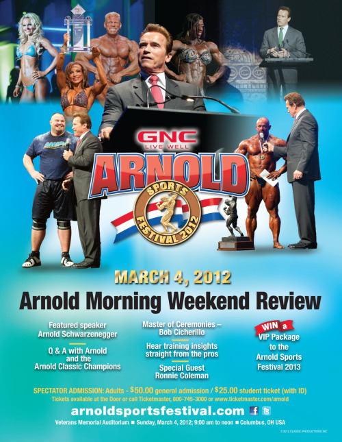 Want to see Arnold AND Ronnie Coleman. Check out the 2012 Arnold Morning Weekend Review on Sunday, March 4 at Veterans Memorial.