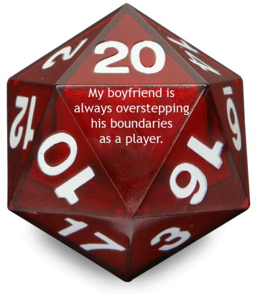 tabletopconfessions:  Confession #39  He constantly undermines my ability to be a DM, telling my players things that contradict with the way I conduct a game. He also decided to be a chaotic evil when I was about to advise players NOT to choose evil alignments, because it really hinders the progress of a classic do-gooders story (and I am using a classic good triumphs over evil, because I have a table full of new players). They are enjoying my plot, but I feel like HE feels like he's partially in control, just because we're the only two non-newbies. I love him, but when it comes to D&D, he can be a pain in the ass.