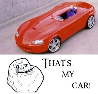 Forever Alone's car!  Follow this Blog for more!