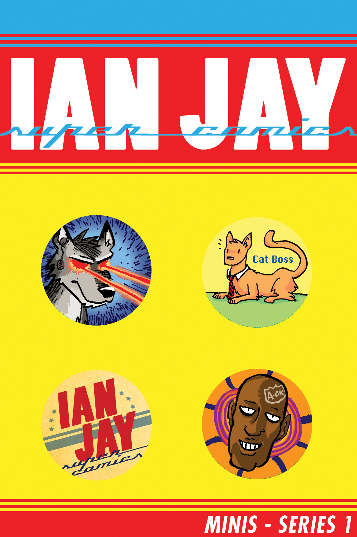 PACKAGING MOCK-UP of what SERIES ONE of the IAN JAY SUPER COMICS COLLECTIBLE BUTTON LINE will look like. hope y'all dig it