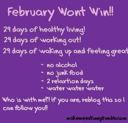 myultimategoals2012:  I am breaking my alcohol rule this weekend.. But I will make up for it since it will only be one day!  I second that! Majorly hard to not drink… but paleo diet day three! Feeling amazing. February, I'm about to make you my bitch!