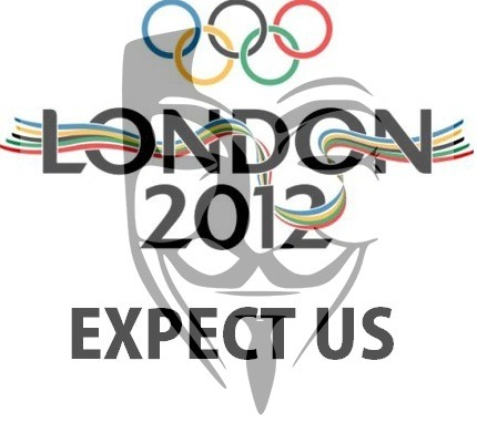 ANONYMOUS V LONDON OLYMPICS 2012 Facebook Event Link http://www.facebook.com/events/164120150364655/