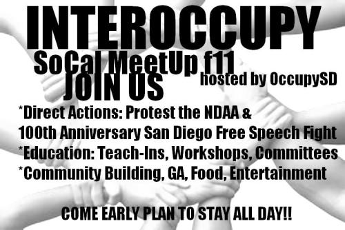 #occupySD is hosting the SoCal #InterOccupy Conference #F11! Join us and prepare to stay all day! Event on facebook. Please be aware that the General Assembly of Occupy SD has consented to follow the OWS 8 rules, which can be read here and has a clearly stated stance of non-violence.