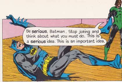superdickery:  I don't know what Green Latern's idea was, but goddamn is Batman being a dick about it.  Well, it is Hal Jordan. I'm going to give Bats the benefit of the doubt on this one and say that it was probably a tremendously stupid idea.