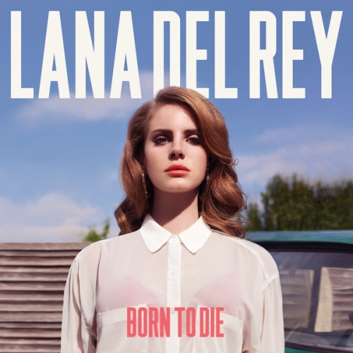 Lana Del Rey - Born To Die [Deluxe Edition] Official album art (taken from iTunes)