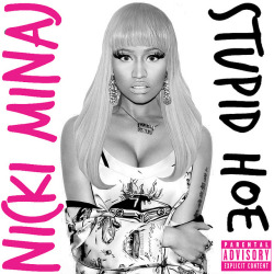 Nicki Minaj - Stupid Hoe on Flickr.