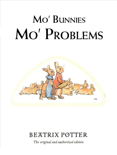 betterbooktitles:  Beatrix Potter: The Tale of the Flopsy Bunnies Reader Submission: Title and Redesign by Adam Vincentz and Norman Urban Boyer.