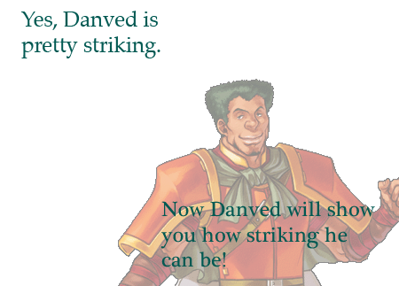 """Yes, Danved is pretty striking. Now Danved will show you how striking he can be!"" Submitted by: archsagejulz"