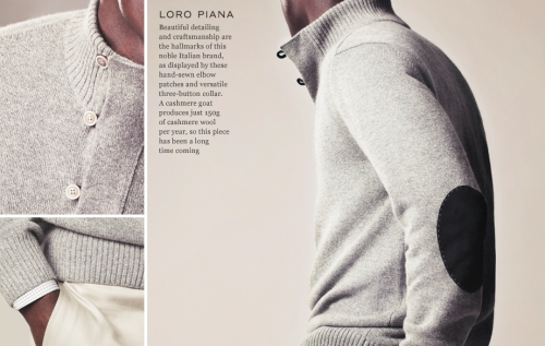 "Mr. Porter // The Edit : Cashmere - Loro Piana Fabric names are often delectably expressive - take the crisp sound of the word ""cotton"" for instance, or the shiny, clean connotations of ""nylon"". Few are as indicative as cashmere, however, which is widely regarded as the precious stone of the textile world - a notion evidenced by the fact that it takes approximately four years for one cashmere goat to grow enough wool for a single sweater. Man has been sourcing this exquisite textile from the cashmere goat since the 3rd century BC, but it was a French revolutionary general stationed in Egypt who helped set the trend in motion in Europe when he sent a cashmere shawl to his wife in Paris. By the 19th century it had gained traction across the continent (helped, no doubt, by Queen Victoria being a fan), when the wool was imported from Tibet, spun into yarn in France and woven into sweaters in Scotland. Neither monarch nor revolutionary, it seems, can resist this timelessly tactile knitwear - and neither can we."