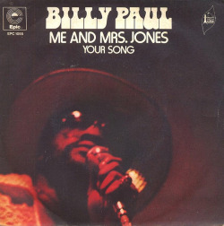 "Billy Paul ""Me And Mrs. Jones"" / ""Your Song"" Single - Epic Records, France (1973)."