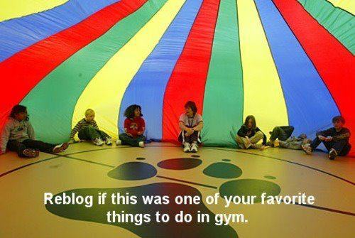 i loved parachute days in PE!