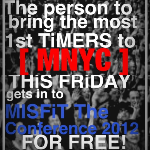 Can you bring more than 5 first time visitors? Prove it MISFiT NYC 8pm