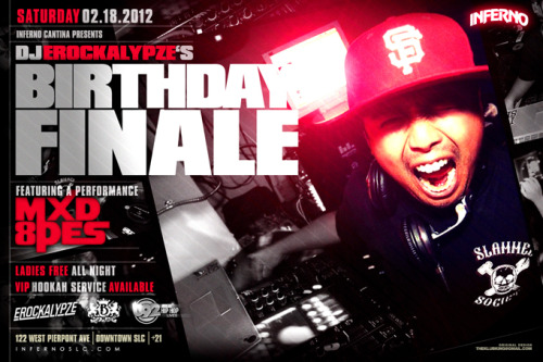 The born day weekend finale featuring the homies THE MXD 8PES @ INFERNO SLC (122 W PIERPONT AVE DOWNTOWN SLC 21+)