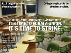 socialismartnature:  (Photo) If schools are little more than factories, it's time to form a union. It's time to strike.