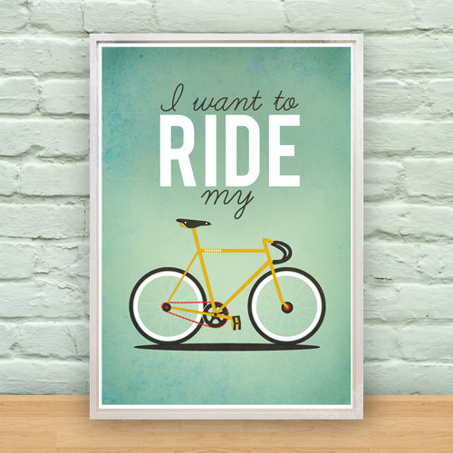I Want To Ride My Bicycle Poster by Milli Jean via thebicycleisart (Me too, but it's so bloody cold.)
