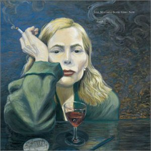 Joni Mitchell, never leave me.