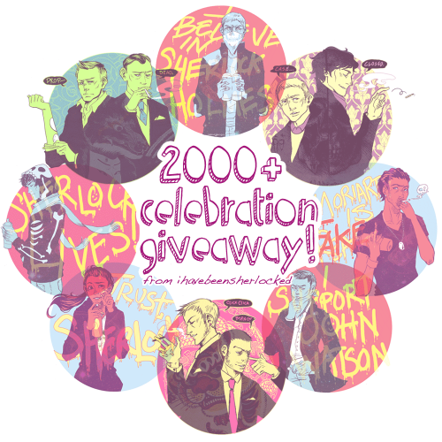 ihavebeensherlocked:  YOU GUYS SOMEHOW 2000+ OF YOU ARE WATCHING ME NOW. And really, the fact that there are even 10 people out there that tolerate me enough to put up with all of my reblogs and inconsistent art AMAZES me. You guys honestly, really, light up my life sometimes, and I'm grateful for each one of you. So that's why I'm going to do a give away! WOO! Now that I've learned the joy of Redbubble, I can offer stuff other than just prints and stuff, so I'm giving the winner of this give away: One Shirt of their choice, in any style, with any of the designs I have up on Redbubble at the time of the draw.  A pack of stickers from Redbubble as well! And you never know, by the time the give away ends, there could be additional designs available! More Avengers! More Sherlock! WHO KNOWS WHAT MIGHT POP UP. I'll be using a random number generator to choose a name on MARCH 3RD. That gives you a hair over a month to enter/reblog. Honestly, reblog as many times as you'd like, I guess, but I will NOT be counting likes. You do NOT have to be following me to be eligible. The prize will be shipped directly from Redbubble, so anyone in the world can enter! THANKS AGAIN GUYS! AND GOOD LUCK! <3