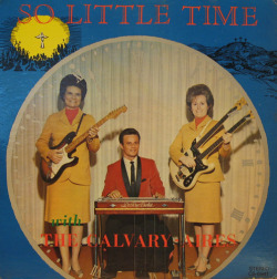 Album: So Little TimeArtist: The Calvary-AiresYear: 1966