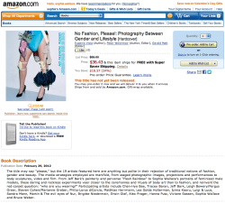 "No Fashion Please! on Amazon. The title may say ""please,"" but the 19 artists featured here are anything but polite in their rejection of traditional notions of fashion, gender and beauty. The media strategies employed are manifold, from staged photographic images, projections and performances to body sculptures, video and film. From Jeff Bark's painterly and perverse ""Flesh Rainbow"" to Sophia Wallace's portraits of feminized male models, these daring and reckless experiments veer closer to the ceremonies and rituals of body art than to fashion, and reinvent the red-carpet question: ""who are you wearing?"" Participating artists include Chan-Hyo Bae, Tracey Baran, Jeff Bark, Leigh Bowery/Fergus Greer, Steven Cohen/Marianne Greber, Philip-Lorca diCorcia, Matthias Herrmann, Lea Golda Holterman, Izima Kaoru, Luigi & Luca, Sandra Mann, Martin & The evil eyes of Nur, Brigitte Niedermair, Erwin Olaf, Alex Prager, Hanna Putz, Viviane Sassen, Sophia Wallace and Bruce Weber."