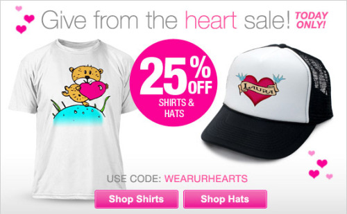 Give from the heart sale @Zazzle today. 25% off Shirts and Hats. Use code: WEARURHEARTS http://www.zazzle.com/detourdesignables