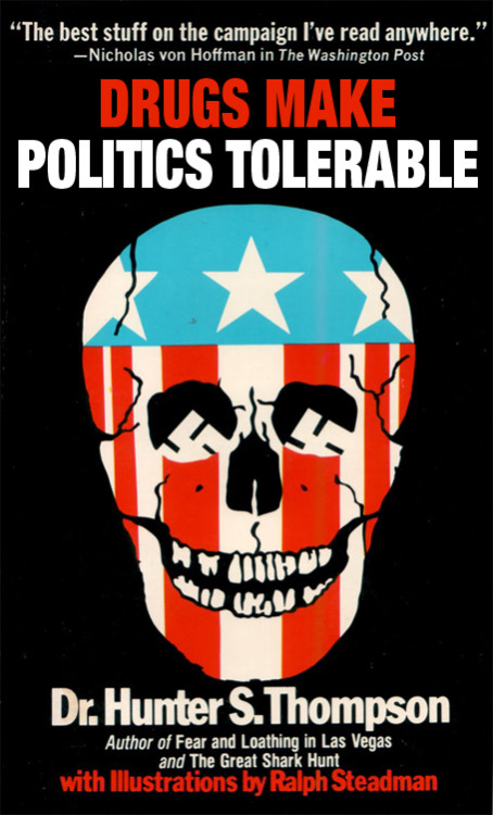 betterbooktitles:  Hunter S. Thompson: Fear and Loathing on the Campaign Trail '72 Reader Submission: Title and Redesign by Adam Vincentz and Norman Urban Boyer.
