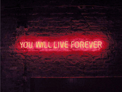 nevver:  You Will Live Forever