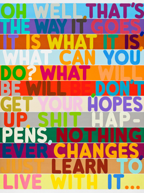 "bryanwaterman:  Mel Bochner, ""Oh Well"" (2010). This pretty much sums up my day. Also, can't stop thinking about the Bochner show I saw at the National Gallery last fall."