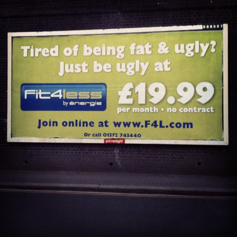 collegehumor:   Fat and Ugly Gym Ad   That's a small price to pay to transform from an unhealthy person with low self-esteem to a healthy person with low self-esteem.   XD