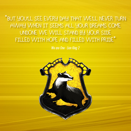 hogwartslyrics:   Hufflepuff We are One from The Lion King 2  requested bylathrine