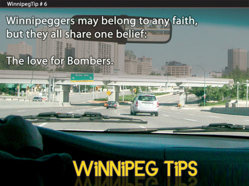 Winnipeggers may belong to any faith,but they all share one belief:The love for Bombers. Like us on Facebook: www.facebook.com/WinnipegTips Follow us on Twitter: www.twitter.com/WinnipegTips