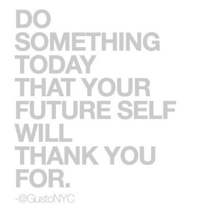 runningthinline:  Do something today that your future self will thank you for