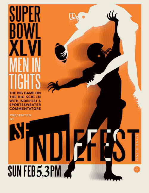 2/5. Super Bowl XLVI: Men In Tights @ Roxie Theater. 3117 Mission St. SF. 3PM. Free. Featuring David Cairns, OJ Patterson, David Gborie, Andrew Holmgren, EDW Lynch, Pam Benjamin and more.  [MST3K/Riff Trax style coverage of the Super Bowl]