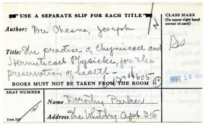 Dorothy Parker's check-out card from the New York Public Library; the book she borrowed was called on Oct. 12, 1928 was The Practice of Chymicall and Hermeticall Physicke for Preservation of Health.