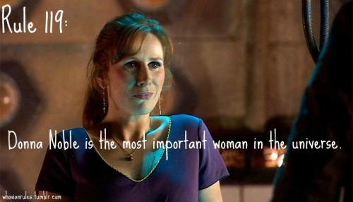 Rule 119: Donna Noble is the most important woman in the universe. [Image Credit]