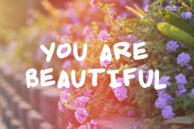 It doesn't matter your weight or height, you are beautiful.