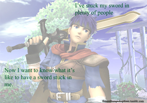 """I've stuck my sword in plenty of people. Now I want to know what it's like to have a sword stuck in me."" Submitted by awildninetales"