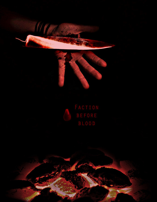 here-comes-the-smolder:  Faction Before Blood