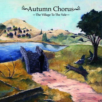 "The Village To The Vale - Autumn Chorus <a href=""http://autumnchorus.bandcamp.com/album/the-village-to-the-vale"" data-mce-href=""http://autumnchorus.bandcamp.com/album/the-village-to-the-vale"">The Village To The Vale by Autumn Chorus</a>"