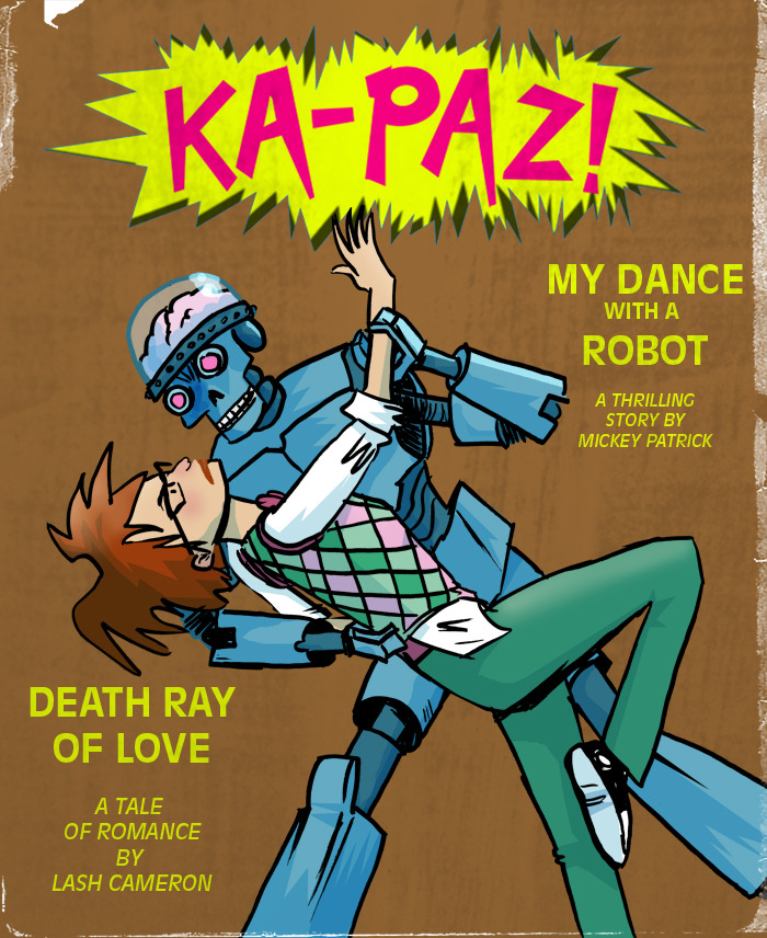 A lot of people don't know that my comic,  KA-PAZ! is a reboot of an old pulp magazine of the same name!  EDIT:  Image inspired by - http://victorian.fortunecity.com/summit/501/compdet-may38.gif