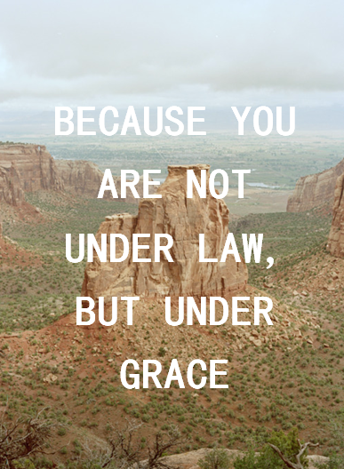 iwilltrustinyou:  Romans 6:14 (by gentle-ness)