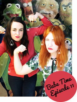 NEW Episode of Babe Time! Muppets special…WOOO, click to listen..