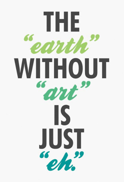 "The Earth without Art is just ""eh."""