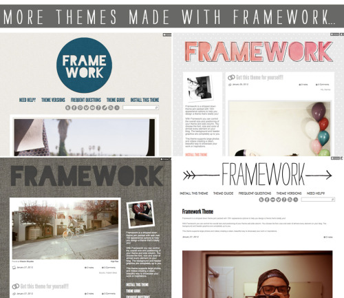 Check out a few other themes that were made using Framework… one / two / three / four