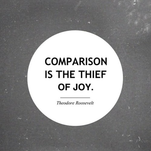 farahon:  Comparison is the thief of Joy and just everything.