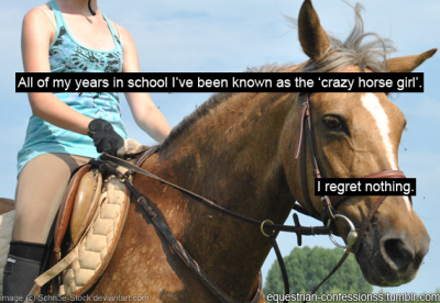 equestrian-confessionss:  Submitted by (llamaloveneverdies) | (Source)