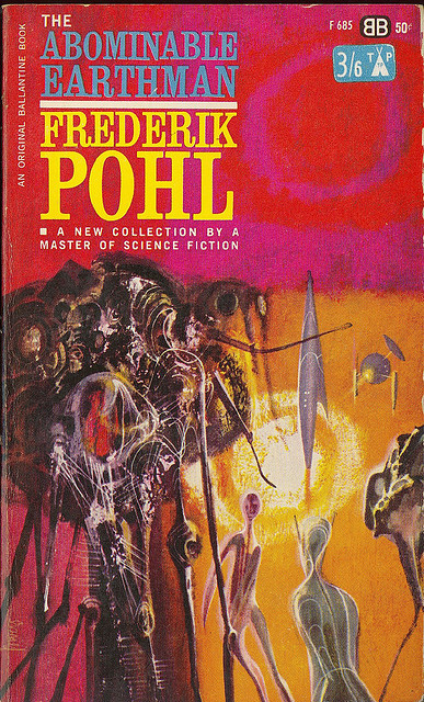 Frederik Pohl - The Abominable Earthman (Ballantine F685) on Flickr.Via Flickr: Frederik Pohl The Abominable Earthman Ballantine F685 1963 Cover by Richard Powers