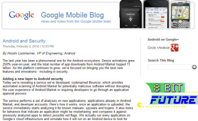 Android Market to finally scan for malware. One of the main criticisms of the open source Android software has long been the amount of malware, including this round of security flaws which last month affected up to five million users. Now, Google has revealed a new scanning system for the Android Market, codenamed Bouncer.  Here's how it works: once an application is uploaded, the service immediately starts analyzing it for known malware, spyware and trojans. It also looks for behaviors that indicate an application might be misbehaving, and compares it against previously analyzed apps to detect possible red flags. We actually run every application on Google's cloud infrastructure and simulate how it will run on an Android device to look for hidden, malicious behavior. We also analyze new developer accounts to help prevent malicious and repeat-offending developers from coming back.   The Google Mobile Blog goes on to say that the service has been looking for malicious apps in Market for a while now, and between the first and second halves of 2011, they saw a 40% decrease in the number of potentially-malicious downloads from Android Market.