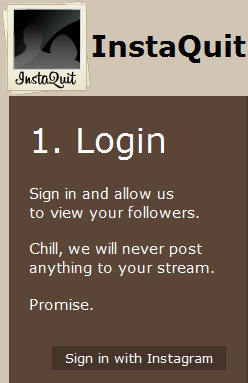 "Step 1: Click on the ""Sign in with Instagram"" button and authorize your account securely with Instagram.We will only ever request a count of your followers and unfollowers so we can track your statistics."