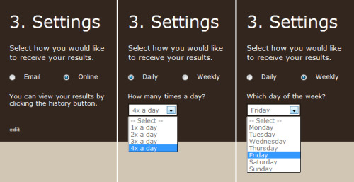 Step 3: Select your settings. You can view your history online, receive email alerts up to four times a day or each week on the day of your choice.Please ensure info[@]instaquit.co.uk is added to your address book/white-list so we can get through to you.
